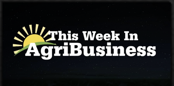 This Week in Agribusiness, July 20, 2019